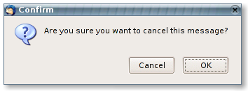 Thunderbird: Are you sure you want to cancel this message? - Cancel  - OK