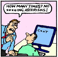 Cartoon: No ****ing asterisks!